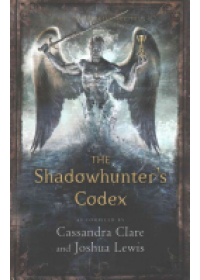 Shadowhunter's Codex   Clare Cassandra, ISBN:  9781406365467