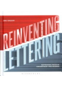 Reinventing Lettering   Gregory Emily, ISBN:  9781408173848