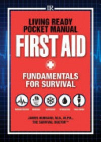 Living Ready Pocket Manual - First Aid   Hubbard Dr James M.D., ISBN:  9781440333545
