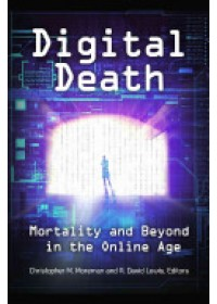 Moreman, Christopher M.: Digital Death   Christopher M. Moreman, ISBN:  9781440831324