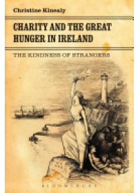 Charity and the Great Hunger in Ireland   Kinealy Christine, ISBN:  9781441146489