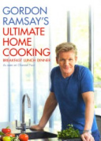 Gordon Ramsay's Ultimate Home Cooking   Ramsay Gordon, ISBN:  9781444780789