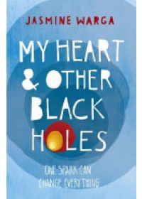 My Heart and Other Black Holes   Warga Jasmine, ISBN:  9781444791532