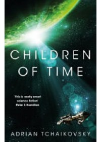 CHILDREN OF TIME   TCHAIKOVSKY  ADRIAN, ISBN:  9781447273301