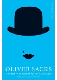 Man Who Mistook His Wife for a Hat   Sacks Oliver, ISBN:  9781447275404