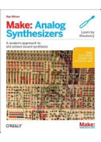 Make: Analog Synthesizers   Wilson Ray, ISBN:  9781449345228
