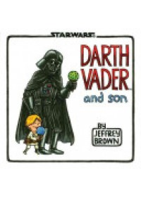 Darth Vader and Son   Brown Jeffrey, ISBN:  9781452106557