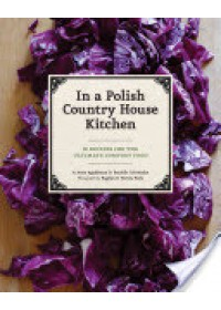 In a Polish Country House Kitchen   Applebaum Anne, ISBN:  9781452110554