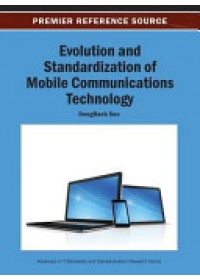Evolution and Standardization of Mobile Communications Technology   Seo DongBack, ISBN:  9781466640740
