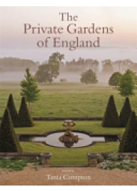 Private Gardens of England   Compton Tania, ISBN:  9781472121011