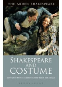 Shakespeare and Costume   Lennox Patricia (New York University USA), ISBN:  9781472525079