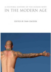 Cultural History of the Human Body in the Modern Age   Crozier Ivan, ISBN:  9781472554673