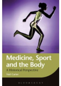 Medicine, Sport and the Body   Carter Neil, ISBN:  9781472558541