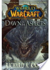 World of Warcraft: Dawn of the Aspects   Knaak Richard A., ISBN:  9781476761374