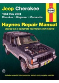 Jeep Cherokee 1984 Thru 2001: Cherokee, Wagoneer, Comanche Haynes Repair Manual   Henderson Bob (James Cook University North Queensland), ISBN:  9781563925405