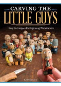 Carving the Little Guys   Randich Keith, ISBN:  9781565237759
