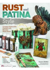 Rust and Patina Style   McNeill Suzanne, ISBN:  9781574213775
