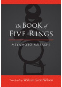 Book of Five Rings   Musashi Miyamoto, ISBN:  9781590309841