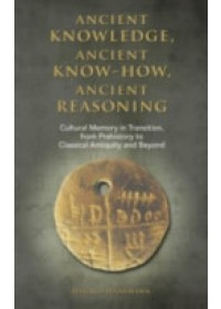 Ancient Knowledge, Ancient Know-How, Ancient Reasoning   Haarmann Harald, ISBN:  9781604978520