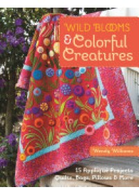 Wild Blooms & Colorful Creatures   Williams Wendy, ISBN:  9781607058724