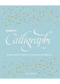 Simply Calligraphy   Detrick Judy, ISBN:  9781607748564
