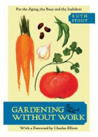 Stout, Ruth: Gardening Without Work   Stout Ruth, ISBN:  9781626549531