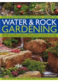 Illustrated Practical Guide to Water & Rock Gardening   Robinson Peter, ISBN:  9781780194073