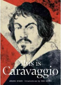This is Caravaggio   Howard Annabel, ISBN:  9781780677002
