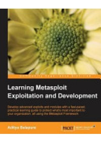 Learning Metasploit Exploitation and Development   Balapure Aditya, ISBN:  9781782163589