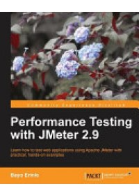 Performance Testing with JMeter 2.9   Erinle Bayo, ISBN:  9781782165842