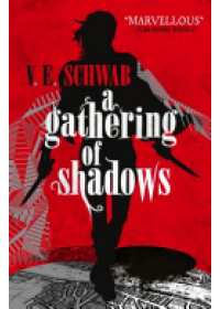 Gathering of Shadows   Schwab V. E., ISBN:  9781783295425