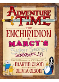Adventure Time - The Enchiridion & Marcy's Super Secret Scrapbook   Olson Martin, ISBN:  9781783299959