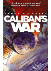 Caliban's War   Corey James S. A., ISBN:  9781841499918