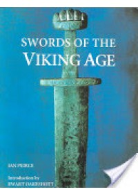 Swords of the Viking Age   Peirce Ian, ISBN:  9781843830894