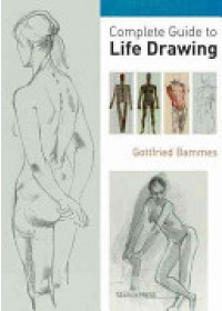 Complete Guide to Life Drawing   Bammes Gottfried, ISBN:  9781844486908