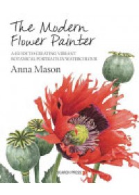 Modern Flower Painter   Mason Anna, ISBN:  9781844488636