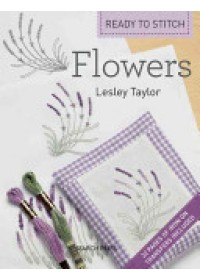 Ready to Stitch: Flowers   Taylor Lesley, ISBN:  9781844489107