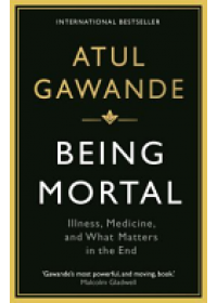 Being Mortal   Gawande Atul, ISBN:  9781846685828