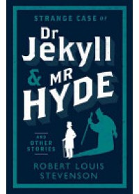 Strange Case of Dr Jekyll and Mr Hyde and Other Stories   Stevenson Robert Louis, ISBN:  9781847493781