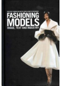 Fashioning Models   Entwistle Joanne, ISBN:  9781847881557