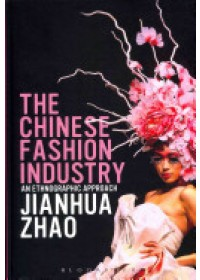 Chinese Fashion Industry   Zhao Jianhua, ISBN:  9781847889362