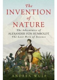 Invention of Nature   Wulf Andrea, ISBN:  9781848549005