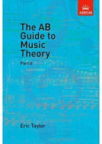 AB Guide to Music Theory, Part II   Taylor Eric, ISBN:  9781854724472
