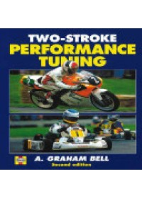 Two-stroke Performance Tuning   Bell A. Graham, ISBN:  9781859606193