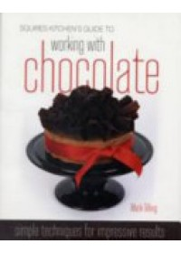 Squires Kitchen's Guide to Working with Chocolate   Tilling Mark, ISBN:  9781905113187