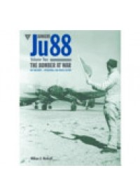 Junkers Ju 88 Volume 2: The Bomber at War - Day and Night Operations   Metcalf William A, ISBN:  9781906537432