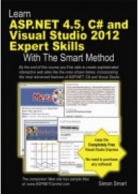 Learn ASP.NET 4.5, C# and Visual Studio 2012 Expert Skills w   Smart Simon, ISBN:  9781909253056