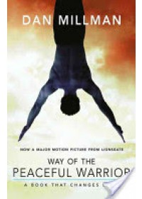 Way of the Peaceful Warrior   Millman Dan, ISBN:  9781932073201