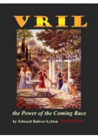 Vril, the Power of the Coming Race   Lytton Edward Bulwer Lytton Bar, ISBN:  9781936690800
