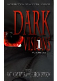 Dark Visions: A Collection of Modern Horror - Volume One   Jonathan Maberry, ISBN:  9781940658001